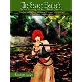 Sales Strategies for Gentle Souls: Targeted Sales Training for Professional Aromatherapists (The Secret Healer Business Guides Book 1)
