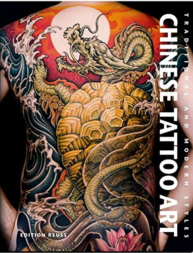Chinese Tattoo Art: Traditional & Modern Styles (French (Chinese Tattoo)