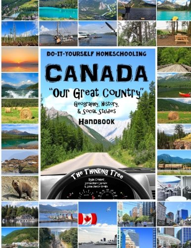 Canada -  Geography, History and Social Studies Handbook: Do-It-Yourself Homeschooling