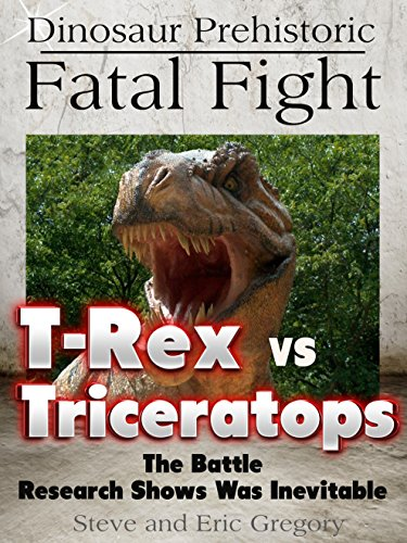 Dinosaur Prehistoric Fatal Fight T-Rex VS Triceratops: The Battle Research Shows Was Inevitable (Learning Pop Up Books)