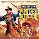Guns of Powder River: A Radio Dramatization Radio/TV Program by Jerry Robbins,  The Colonial Radio Players Narrated by Jerry Robbins