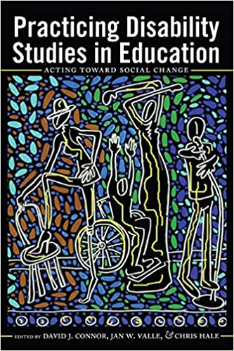 Practicing Disability Studies in Education: Acting Toward Social Change