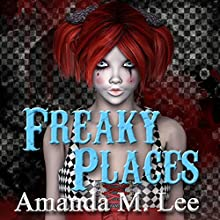 Freaky Places: A Mystic Caravan Mystery, Book 5 Audiobook by Amanda M. Lee Narrated by Caitlin Kelly