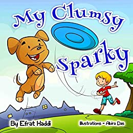 My Clumsy Sparky (Social skills for kids collection Book 22) by [Haddi, Efrat]
