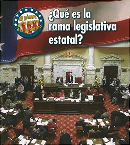 ¿Qué es la rama legislativa estatal? (Mi primera guía acerca