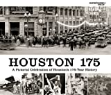 Houston 175 : A Pictorial Celebration of Houston's 175-Year History, The Chronicle, 1597253502