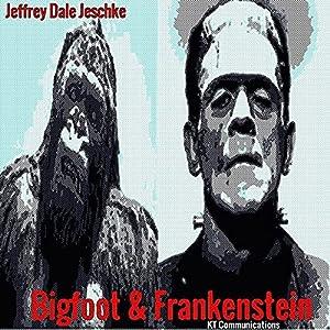 Bigfoot & Frankenstein Audiobook