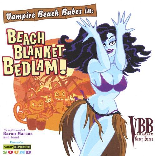 Beach Blanket Tempest Musical: Beach Blanket Bedlam! [Explicit] By Vampire Beach Babes On