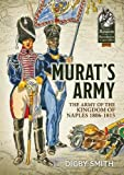 Murat's Army: The Army of the Kingdom of Naples 1806-1815 (From Reason to Revolution)
