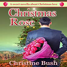 Christmas Rose Audiobook by Christine Bush Narrated by Annika Connor