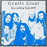 Live In New York 1975 by Gentle Giant