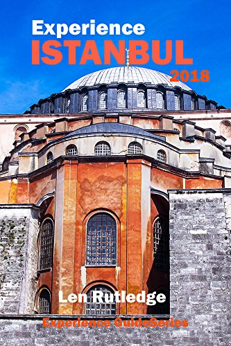 Experience Istanbul 2018 (Experience Guides Book 7)