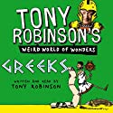 Tony Robinson's Weird World of Wonders! Greeks Audiobook by Tony Robinson Narrated by Tony Robinson