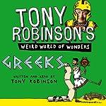 Tony Robinson's Weird World of Wonders! Greeks | Tony Robinson