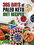 Paleo Diet: 365 Days of Paleo Keto Diet Recipes: Diet Plan, Paleo Keto Cookbook, Paleo Keto Slow Cooker, Paleo Keto Diet for Beginners, Healthy, Whole Food, Weight Loss, Low Carb, Cooking