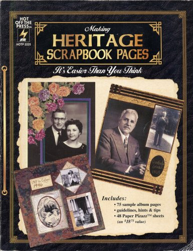 MAKING HERITAGE SCRAPBOOK PAGES: It's Easier Than You Think by Paper Pizazz Books (1999 Large format softcover includes: 48 Paper Pizazz sheets, 75 Sample Album Pages, Guidelines, Hints and (Heritage Scrapbook Page)