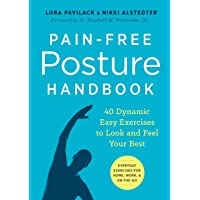 Pain-Free Posture Handbook: 40 Dynamic Easy Exercises to Look and Feel Your Best