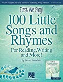 #4: First We Sing! 100 Little Songs And Rhymes (Primary K-2 Collection)