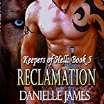 Reclamation: The Keepers of Hell, Book 5 | Danielle James
