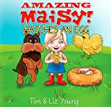 Amazing Maisy! Hatches an Egg (Amazing Maisy! On the Farm Series)