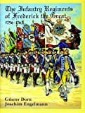 img - for The Infantry Regiments of Frederick the Great 1756-1763: (English and German Edition) book / textbook / text book