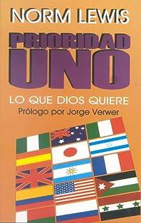 Prioridad Uno: Lo que Dios Quiere (Spanish Edition)