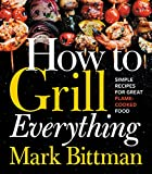 img - for How to Grill Everything: Simple Recipes for Great Flame-Cooked Food book / textbook / text book