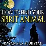 How to Find Your Spirit Animal   Dayanara Blue Star