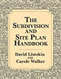 The Subdivision and Site Plan Handbook, Listokin, David and Walker, Carole, 1412848628
