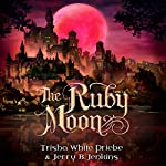 The Ruby Moon: Thirteen, Book 2 | Trisha White Priebe,Jerry B. Jenkins