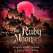 The Ruby Moon: Thirteen, Book 2 | Trisha White Priebe, Jerry B. Jenkins