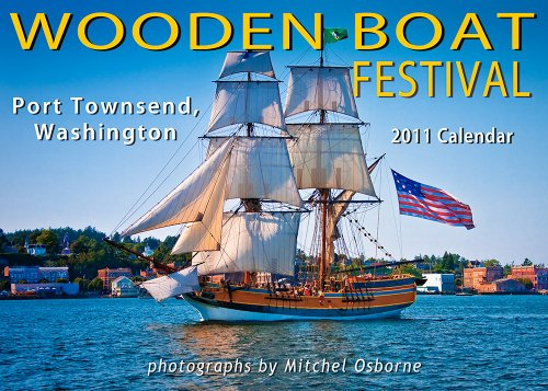 2011 Wooden Boat Festival Wall Calendar Port Townsend by Gumbo Publishing (Calendar)
