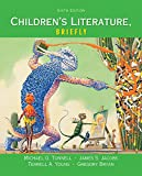 Children's Literature, Briefly, Tunnell, Michael O. and Jacobs, James S., 0133846555