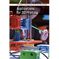 Applications for 3D Printing (Project Learning With 3D