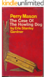 The Case of the Howling Dog (Perry Mason Series Book 4)