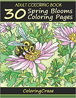 Amazon Adult Coloring Book 30 Spring Blooms Pages Books For Adults Series By ColoringCraze