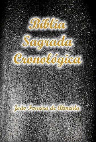 A Bíblia Sagrada Cronológica Completa com Índice Ativo e Touch, na nova Ortografia da Língua Portuguesa: Tradução de João Ferreira de Almeida