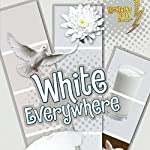 White Everywhere | Kristin Sterling