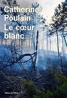Le coeur blanc, Poulain, Catherine