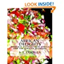 African Delights: Everyday recipes from Africa and the African Diaspora (Cultures, People and Places) (Volume 2)