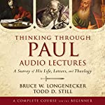 Thinking Through Paul: Audio Lectures: A Survey of His Life, Letters, and Theology | Bruce W. Longenecker,Todd D. Still