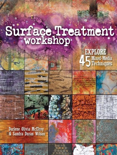 Surface Treatment Workshop: Explore 45 Mixed-Media Techniques (Workshop Gems)