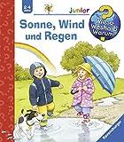 Sonne, Wind und Regen (Wieso? Weshalb? Warum? junior, Band 47)