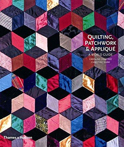 Quilting, Patchwork and Appliqué: A World Guide (Applique Patchwork)