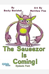 The Squeezor Is Coming! Dyslexic Font Hardcover