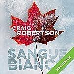Sangue bianco | Craig Robertson