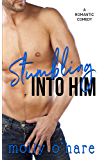 Stumbling Into Him (Stumbling Through Life Book 1)
