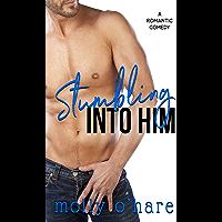 Stumbling Into Him (Stumbling Through Life Book 1) book cover