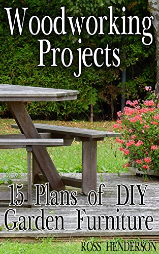 Woodworking Projects 15 Plans Of Diy Garden Furniture Diy