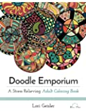 Doodle Emporium: A Stress Relieving Adult Coloring Book